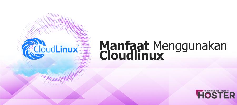 Manfaat Menggunakan Cloudlinux
