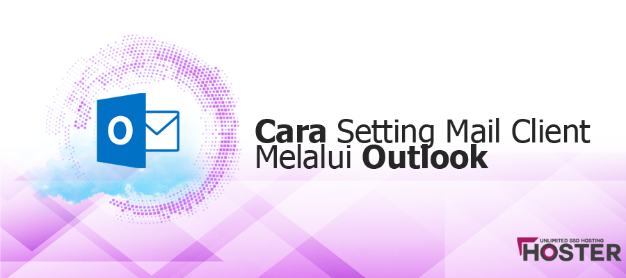 Cara Setting Mail Client Melalui Outlook