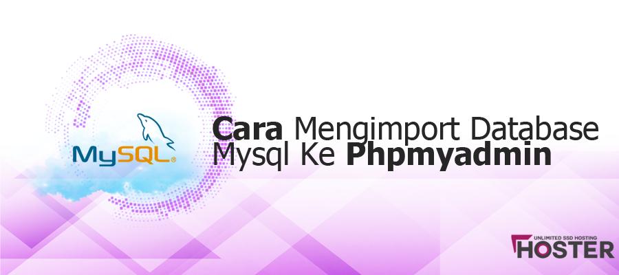 Cara Mengimport Database Mysql Ke PhpMyAdmin