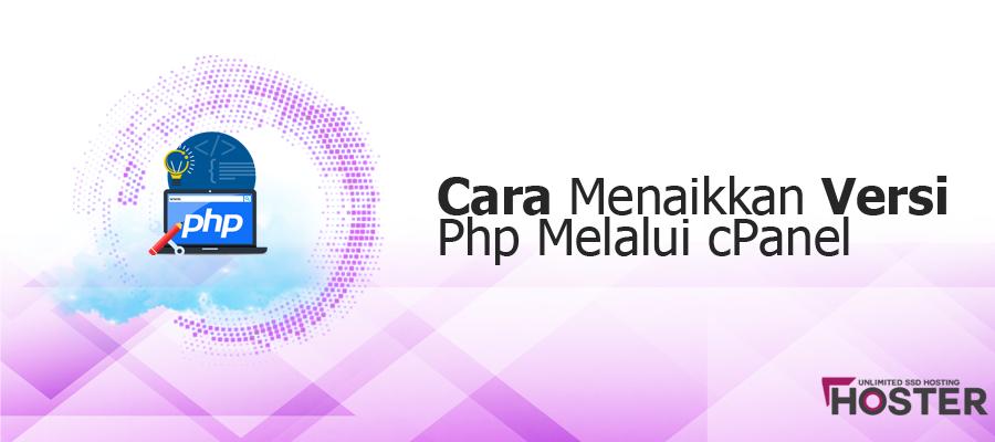 Cara Menaikkan Versi Php Melalui cPanel